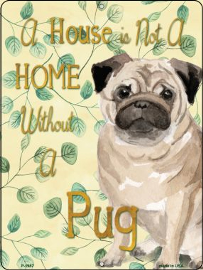 Not A Home Without A Pug Novelty Parking Sign P-1987