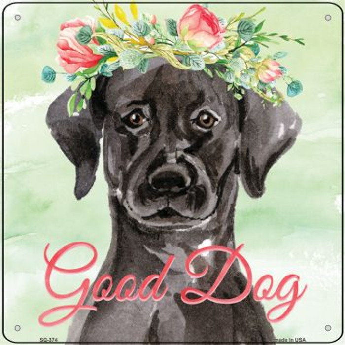 Black Lab Good Dog Novelty Square Sign SQ-374