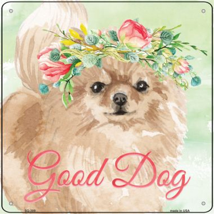 Pomeranian Good Dog Novelty Square Sign SQ-399
