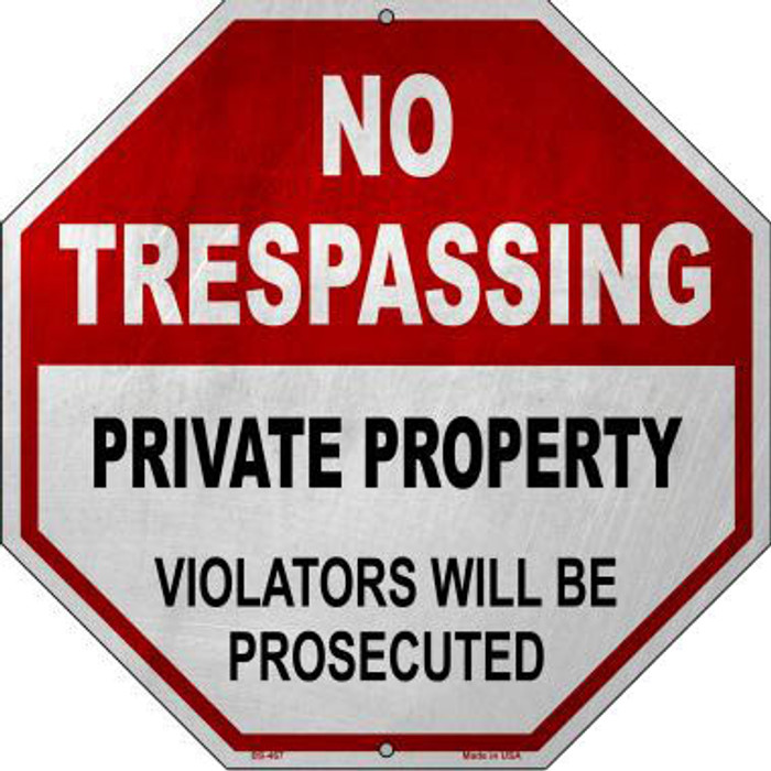 No Trespassing Private Property Metal Novelty Stop Sign BS-467