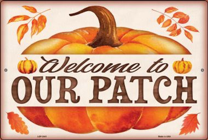 Welcome to Our Patch Novelty Metal Large Parking Sign LGP-2441