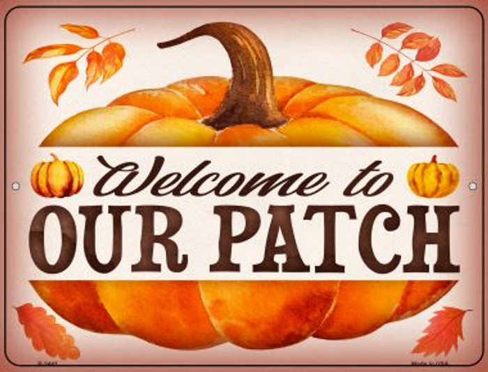 Welcome to Our Patch Novelty Metal Parking Sign P-2441