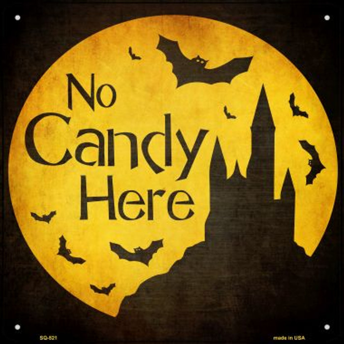 No Candy Here Novelty Metal Square Sign SQ-521