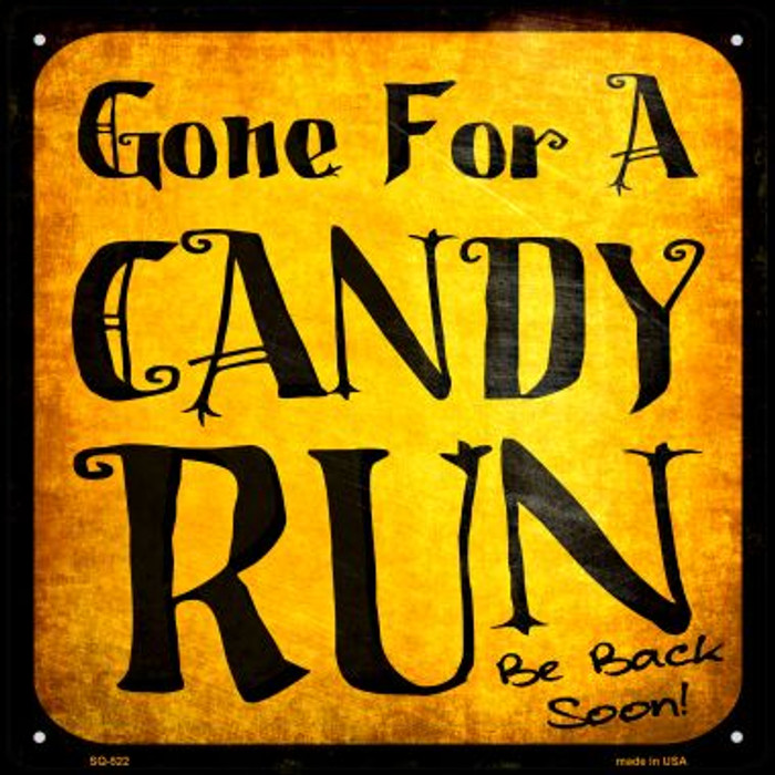 Candy Run Novelty Metal Square Sign SQ-522