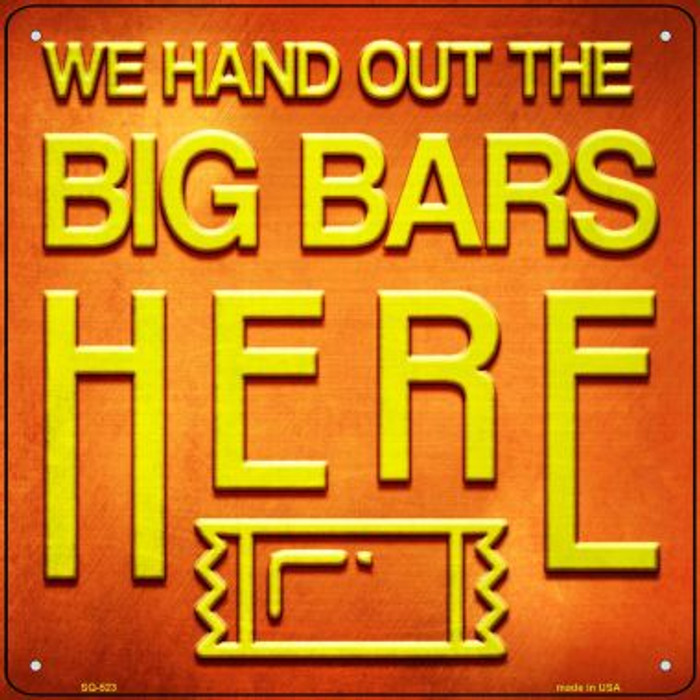 Big Bars Here Novelty Metal Square Sign SQ-523