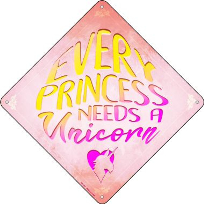 Every Princess Needs A Unicorn Novelty Crossing Sign CX-322