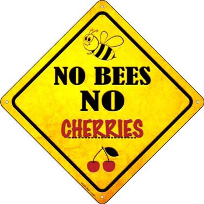 No Bees No Cherries Novelty Crossing Sign CX-326