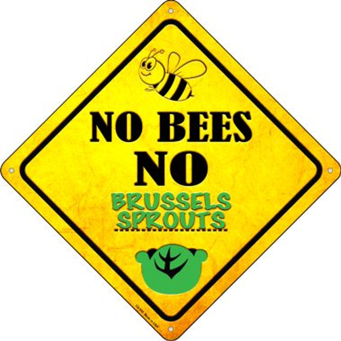 No Bees No Brussels Sprouts Novelty Crossing Sign CX-340