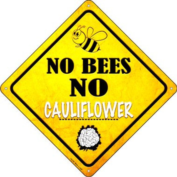 No Bees No Cauliflower Novelty Crossing Sign CX-342
