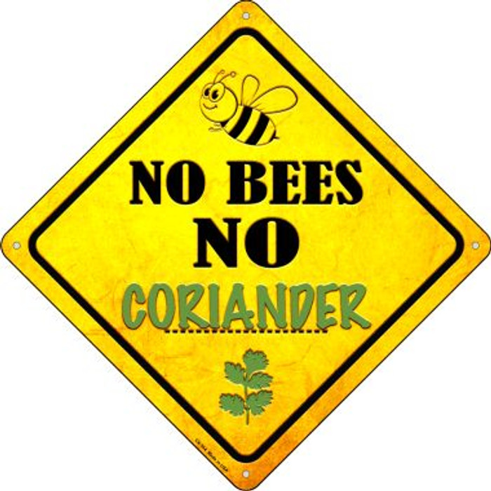 No Bees No Coriander Novelty Crossing Sign CX-344