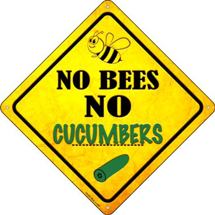 No Bees No Cucumbers Novelty Crossing Sign CX-346