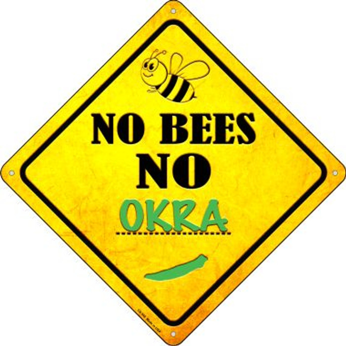 No Bees No Okra Novelty Crossing Sign CX-348