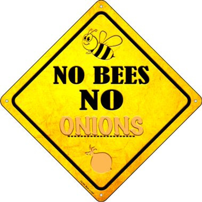 No Bees No Onions Novelty Crossing Sign CX-349