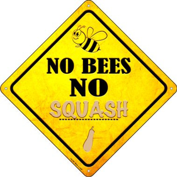 No Bees No Squash Novelty Crossing Sign CX-350