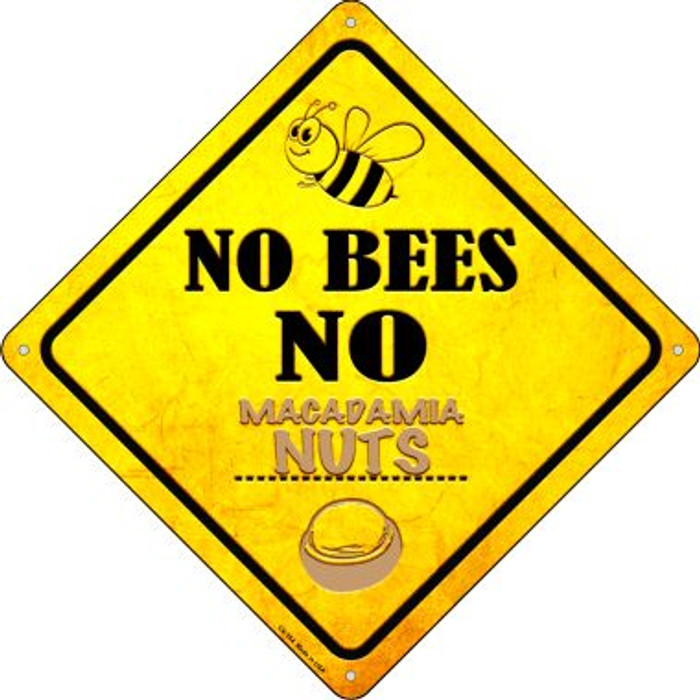No Bees No Macadamia Nuts Novelty Crossing Sign CX-354