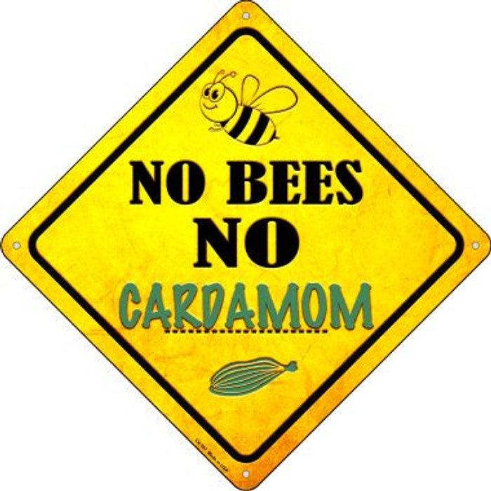 No Bees No Cardamom Novelty Crossing Sign CX-357