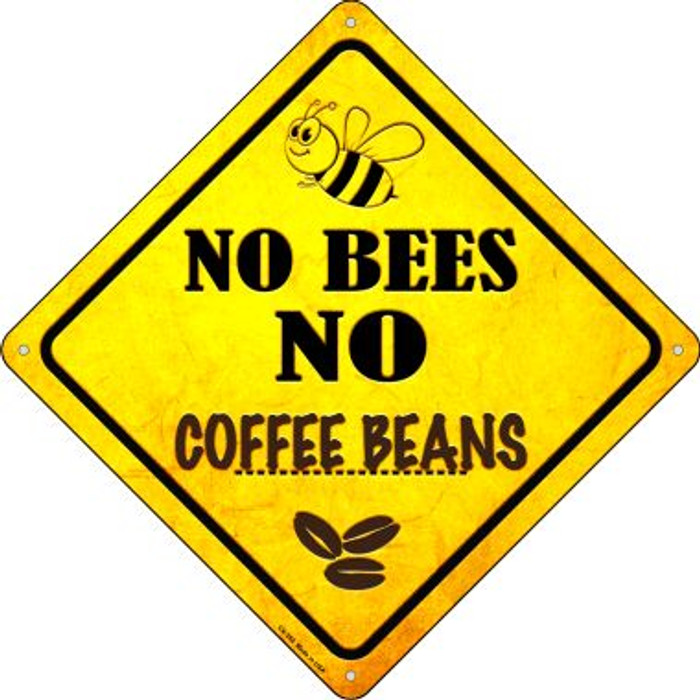 No Bees No Coffee Beans Novelty Crossing Sign CX-358