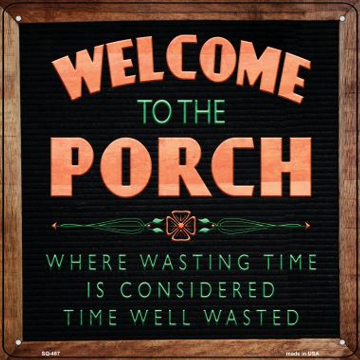 Welcome to the Porch Novelty Square Sign SQ-487