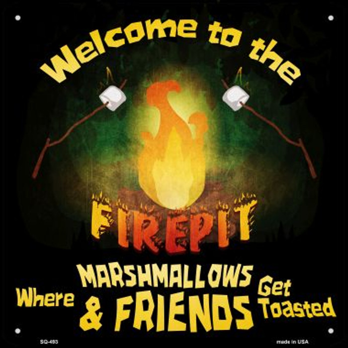 Welcome to the Firepit Novelty Square Sign SQ-493
