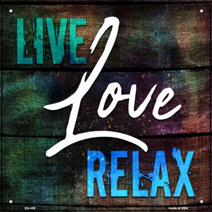 Live Love Relax Novelty Square Sign SQ-499