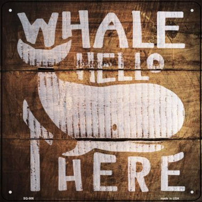 Whale Hello There Painted Stencil Novelty Square Sign SQ-506
