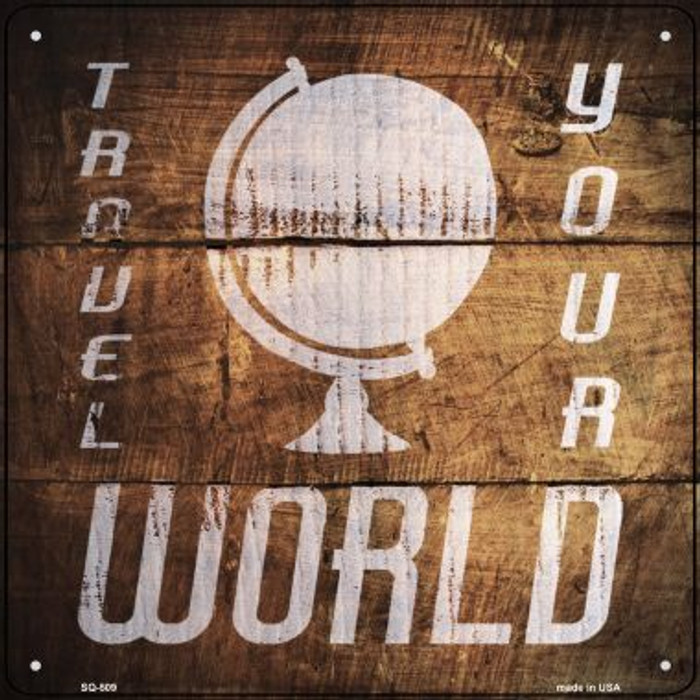 Travel Your World Painted Stencil Novelty Square Sign SQ-509