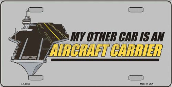 My Other Car Aircraft Carrier Metal Novelty License Plate