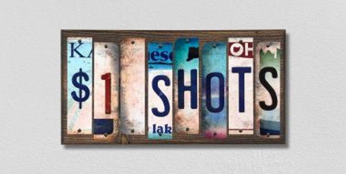 $1 Shots License Plate Strips Novelty Wood Signs WS-247
