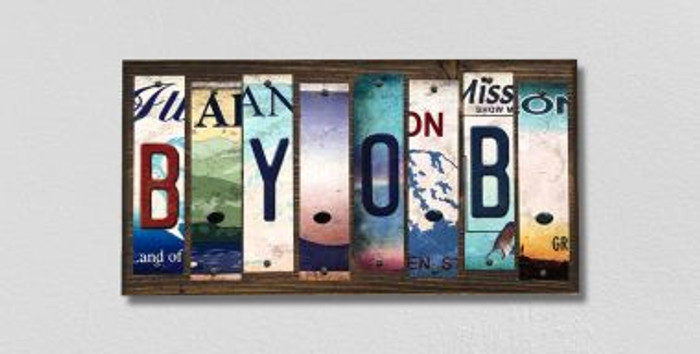 B.Y.O.B. License Plate Strips Novelty Wood Signs WS-308