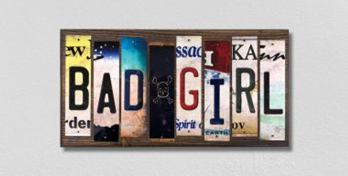 Bad Girl License Plate Strips Novelty Wood Signs WS-465