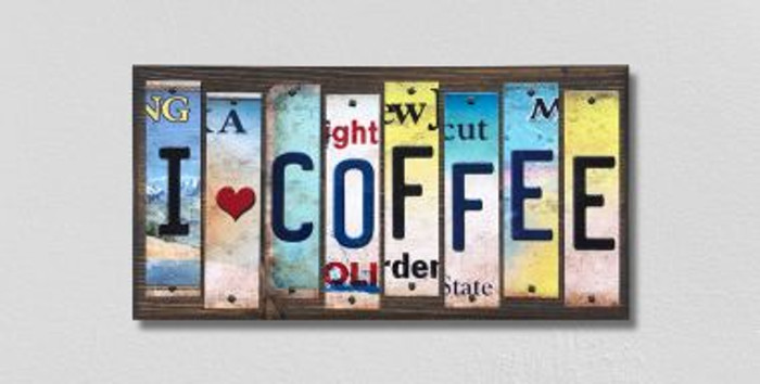 I Love Coffee License Plate Strips Novelty Wood Signs WS-575
