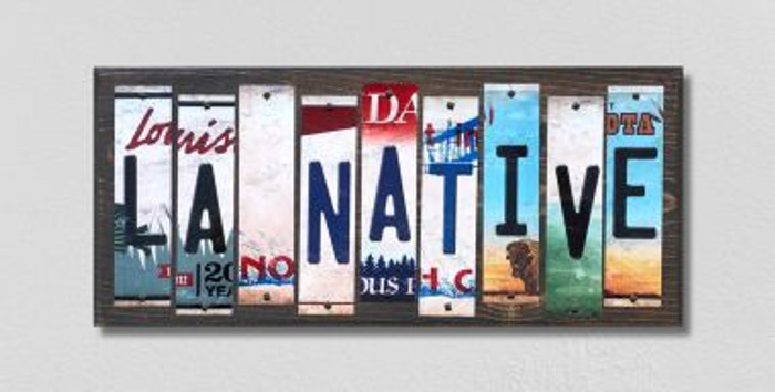 LA Native License Plate Strips Novelty Wood Signs WS-519