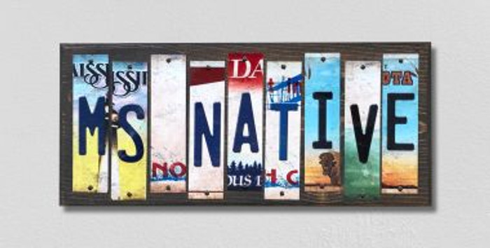 MS Native License Plate Strips Novelty Wood Signs WS-525