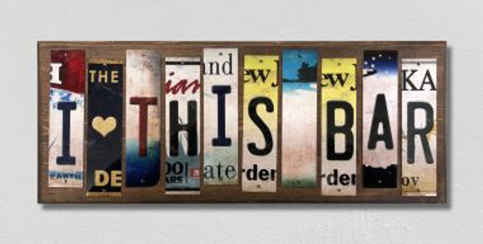 I Love This Bar License Plate Strips Novelty Wood Signs WS-582