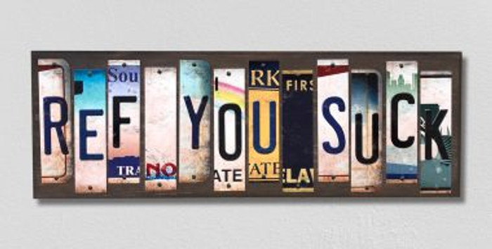 Ref You Suck License Plate Strips Novelty Wood Signs WS-222