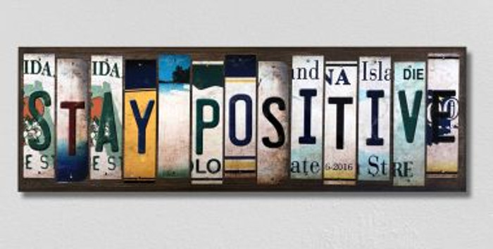 Stay Positive License Plate Strips Novelty Wood Signs WS-203
