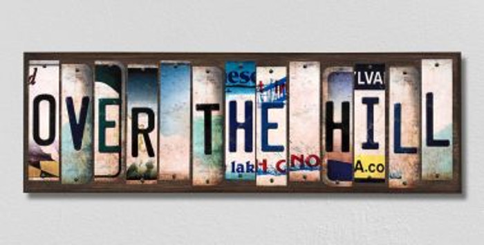 Over The Hill License Plate Strips Novelty Wood Signs WS-259