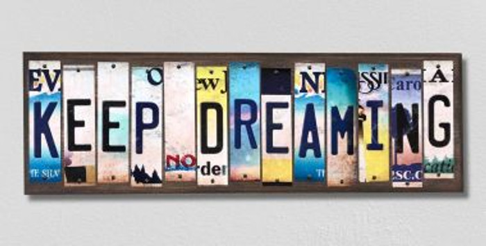 Keep Dreaming License Plate Strips Novelty Wood Signs WS-280