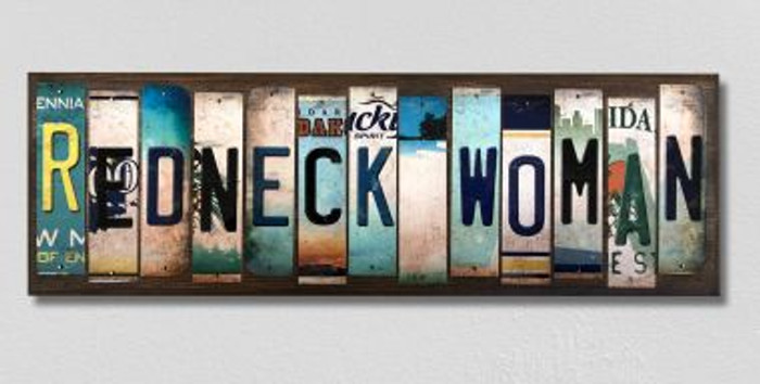 Redneck Woman License Plate Strips Novelty Wood Signs WS-463