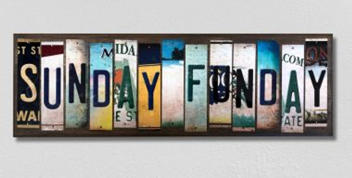 Sunday Funday License Plate Strips Novelty Wood Signs WS-502