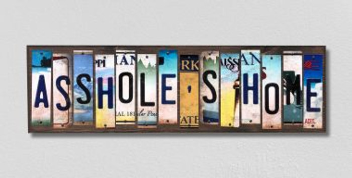 Assholes Home License Plate Strips Novelty Wood Signs WS-293