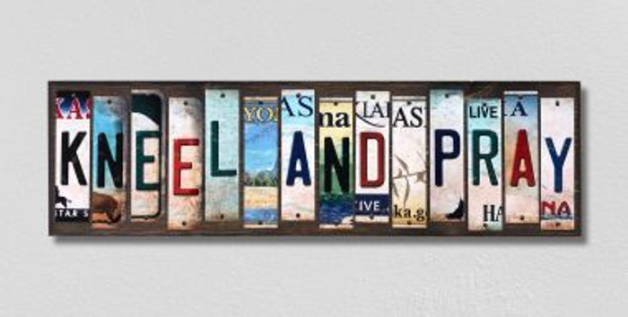 Kneel and Pray License Plate Strips Novelty Wood Signs WS-311