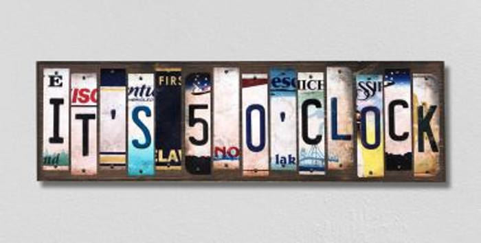 Its 5 Oclock License Plate Strips Novelty Wood Signs WS-315