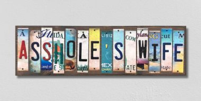 Assholes Wife License Plate Strips Novelty Wood Signs WS-568