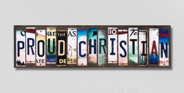 Proud Christian License Plate Strips Novelty Wood Signs