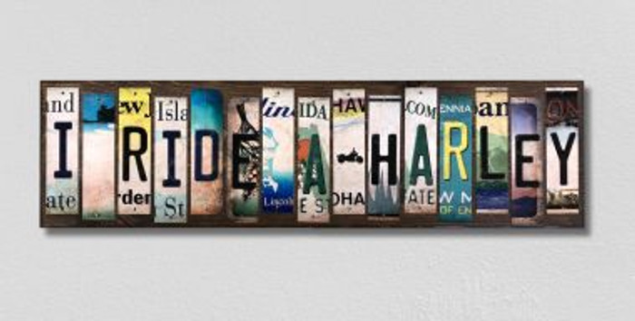 I Ride A Harley License Plate Strips Novelty Wood Signs WS-498