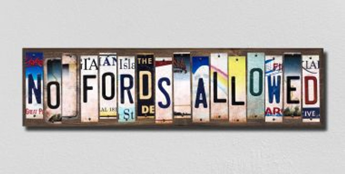 No Fords Allowed License Plate Strips Novelty Wood Signs WS-266