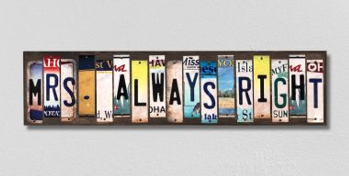 Mrs. Always Right License Plate Strips Novelty Wood Signs WS-324