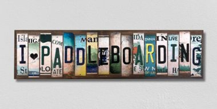 I Love Paddleboarding License Plate Strips Novelty Wood Signs WS-456