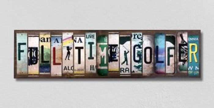 Full Time Golfer License Plate Strips Novelty Wood Signs WS-487